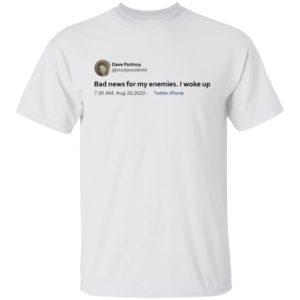 Bad News For Enemies I Woke Up Classic T Shirt