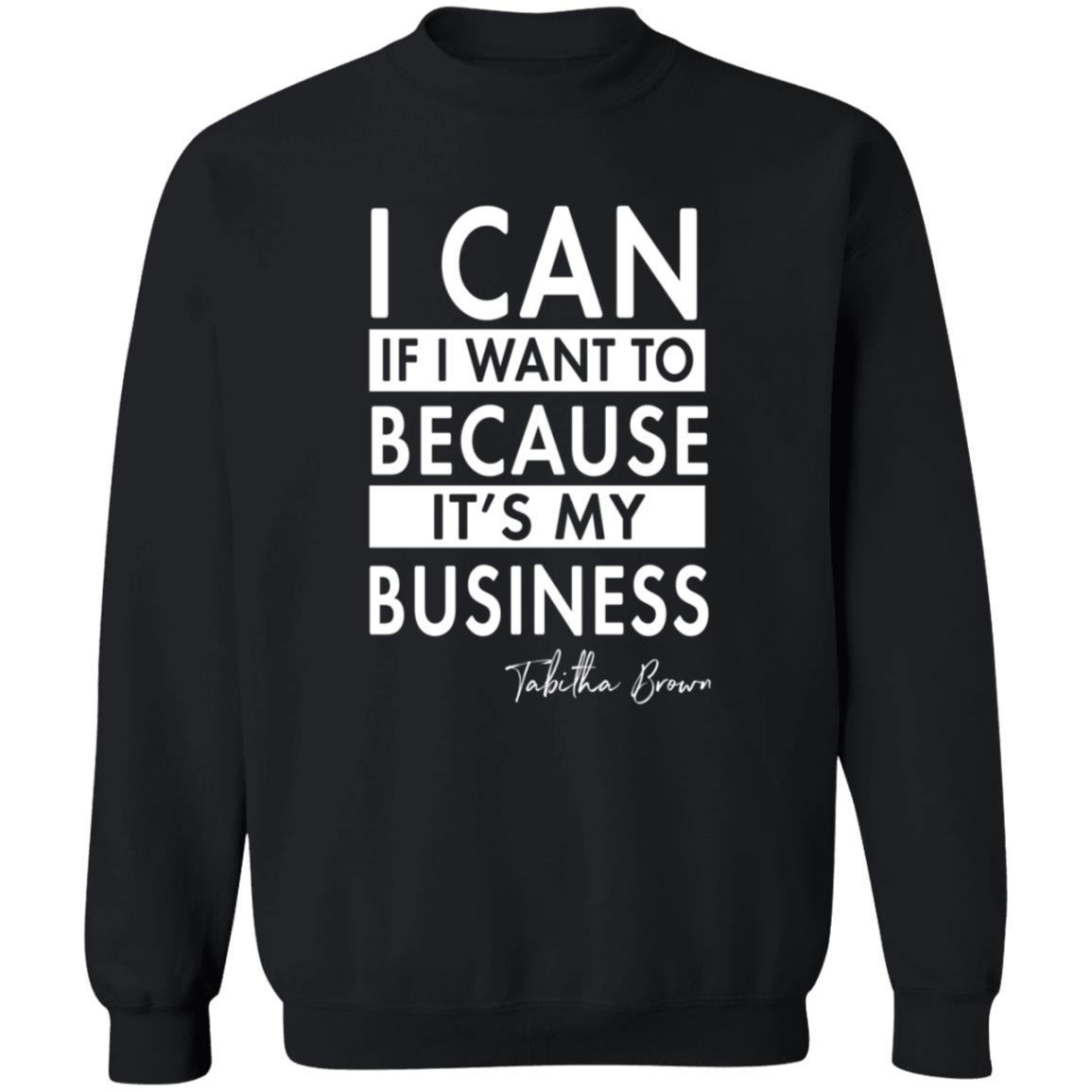Giulianateeco I Can If I Want to Because It's My Business Tabitha Brown Sweatshirt